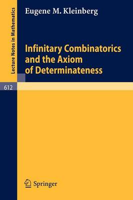 Infinitary Combinatorics and the Axiom of Determinateness - Lecture Notes in Mathematics 612 (Paperback)