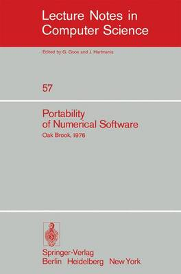 Portability of Numerical Software: Workshop, Oak Brook, Illinois, June 21-23, 1976 - Lecture Notes in Computer Science 57 (Paperback)