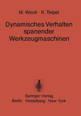 Dynamisches Verhalten Spanender Werkzeugmaschinen: Einflu gr  en Beurteilungsverfahren Me technik (Paperback)