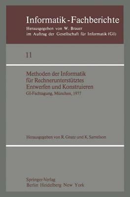 Methoden der Informatik fur Rechnerunterstutztes Entwerfen und Konstruieren - Informatik-Fachberichte / Subreihe Kunstliche Intelligenz 11 (Paperback)