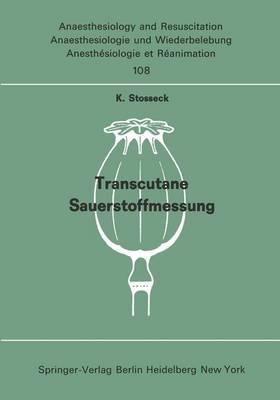 Transcutane Sauerstoffmessung - Anaesthesiologie und Intensivmedizin / Anaesthesiology and Intensive Care Medicine 108 (Paperback)