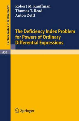 The Deficiency Index Problem for Powers of Ordinary Differential Expressions - Lecture Notes in Mathematics 621 (Paperback)
