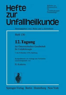 """12. Tagung der Osterreichischen Gesellschaft fur Unfallchirurgie - Hefte zur Zeitschrift  """"Der Unfallchirurg"""" 130 (Paperback)"""