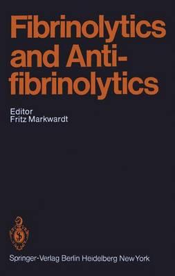 Fibrinolytics and Antifibrinolytics - Handbook of Experimental Pharmacology 46 (Hardback)