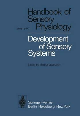 Development of Sensory Systems - Handbook of Sensory Physiology 9 (Hardback)