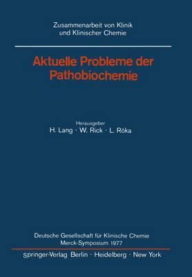 Aktuelle Probleme der Pathobiochemie - Zusammenarbeit Von Klinik und Klinischer Chemie (Paperback)