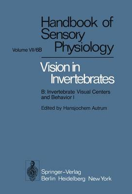 Comparative Physiology and Evolution of Vision in Invertebrates: B: Invertebrate Visual Centers and Behavior I - Handbook of Sensory Physiology (Hardback)