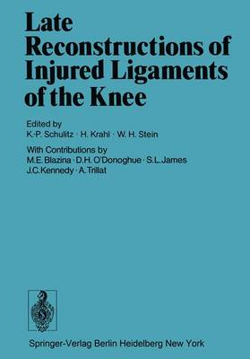 Late Reconstructions of Injured Ligaments of the Knee: Workshop : Papers and Discussions (Hardback)
