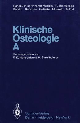 Klinische Osteologie * A: pt 1 - Handbuch der Inneren Medizin 6 / 1 (Hardback)