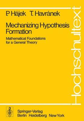 Mechanizing Hypothesis Formation: Mathematical Foundations for a General Theory - Universitext (Paperback)