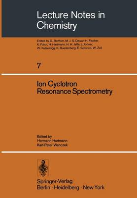 Ion Cyclotron Resonance Spectrometry - Lecture Notes in Chemistry 7 (Paperback)