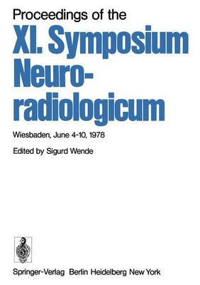Proceedings of the XI. Symposium Neuroradiologicum: Wiesbaden, June 4-10, 1978 (Paperback)
