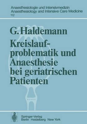 Kreislaufproblematik und Anaesthesie bei Geriatrischen Patienten - Anaesthesiologie und Intensivmedizin / Anaesthesiology and Intensive Care Medicine 112 (Paperback)