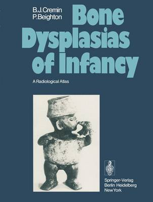 Bone Dysplasias of Infancy: A Radiological Atlas (Hardback)
