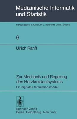 Zur Mechanik Und Regelung Des Herzkreislaufsystems - Medizinische Informatik, Biometrie und Epidemiologie 6 (Paperback)