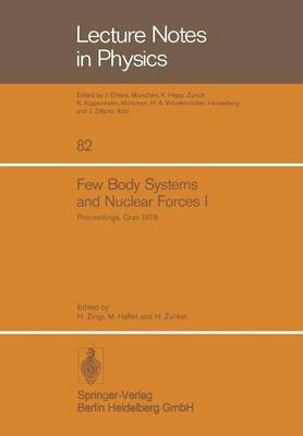 Few Body Systems and Nuclear Forces I: 8. International Conference Held in Graz, August 24-30, 1978 - Lecture Notes in Physics 82 (Paperback)