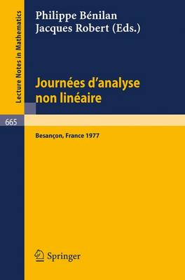 Journees D'Analyse Non Lineaire: Proceedings, Besancon, France, June 1977 - Lecture Notes in Mathematics 665 (Paperback)