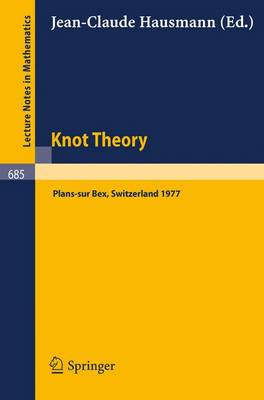 Knot Theory: Proceedings, Plans-sur Bex, Switzerland 1977 - Lecture Notes in Mathematics v. 685 (Paperback)