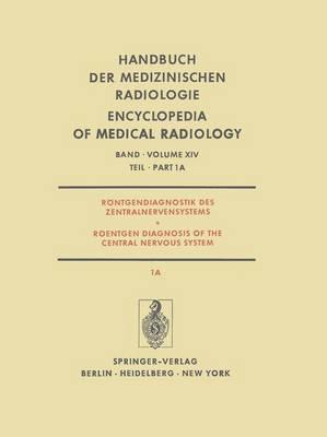 Rontgendiagnostik des Zentralnervensystems / Roentgen Diagnosis of the Central Nervous System - Handbuch der Medizinischen Radiologie / Encyclopedia of Medical Radiology (Hardback)