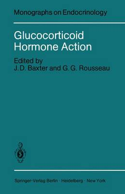 Glucocorticoid Hormone Action - Monographs on Endocrinology 12 (Paperback)