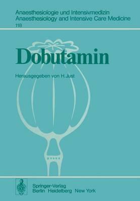 Dobutamin: Eine Neue Sympathomimetische Substanz - Anaesthesiologie und Intensivmedizin / Anaesthesiology and Intensive Care Medicine 118 (Paperback)