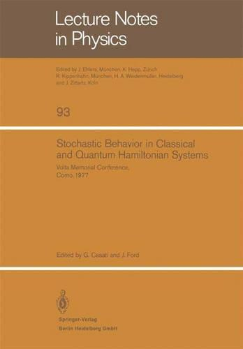 Stochastic Behavior in Classical and Quantum Hamiltonian Systems: Volta Memorial Conference, Como 1977 - Lecture Notes in Physics 93 (Paperback)