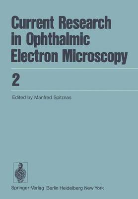 Current Research in Ophthalmic Electron Microscopy - Current Research in Ophthalmic Electron Microscopy 2 (Paperback)