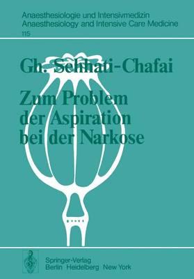 Zum Problem Der Aspiration Bei Der Narkose - Anaesthesiologie und Intensivmedizin / Anaesthesiology and Intensive Care Medicine 115 (Paperback)