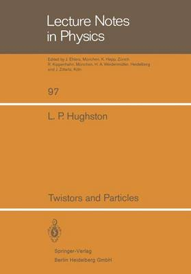 Twistors and Particles - Lecture Notes in Physics 97 (Paperback)