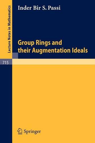 Group Rings and Their Augmentation Ideals - Lecture Notes in Mathematics 715 (Paperback)