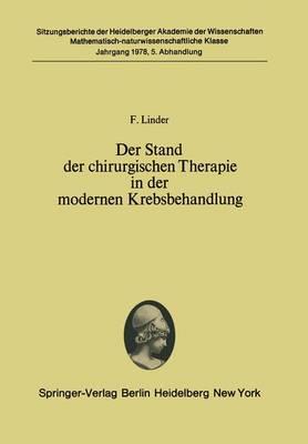Der Stand der Chirurgischen Therapie in der Modernen Krebsbehandlung - Sitzungsberichte der Heidelberger Akademie der Wissenschaften 1978 / 5 (Paperback)