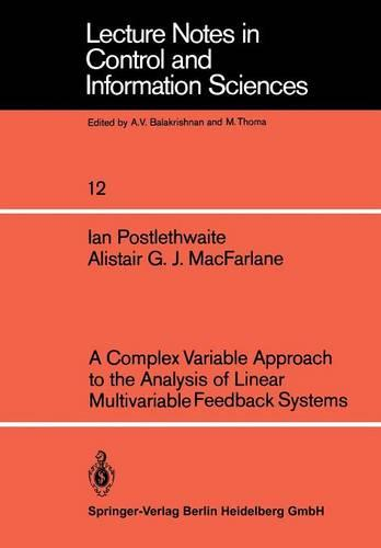 A Complex Variable Approach to the Analysis of Linear Multivariable Feedback Systems - Lecture Notes in Control and Information Sciences 12 (Paperback)