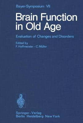 Brain Function in Old Age: Evaluation of Changes and Disorders: Bayer Symposium: Papers (Hardback)