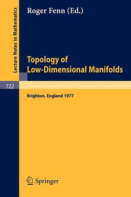 Topology of Low-Dimensional Manifolds: Proceedings of the Second Sussex Conference, 1977 - Lecture Notes in Mathematics 722 (Paperback)