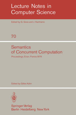 Semantics of Concurrent Computation: International Symposium : Papers - Lecture Notes in Computer Science No. 70 (Paperback)