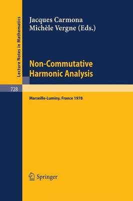 Non-Commutative Harmonic Analysis: Proceedings - Lecture Notes in Mathematics v. 728 (Paperback)