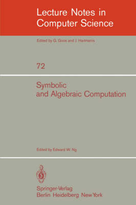 Symbolic and Algebraic Computation: Eurosam '79, An International Symposium on Symbolic and Algebraic Manipulation, Marseille, France, June 1979 - Lecture Notes in Computer Science 72 (Paperback)