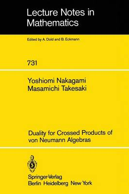 Duality for Crossed Products of von Neumann Algebras - Lecture Notes in Mathematics 731 (Paperback)