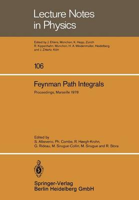 Feynman Path Integrals: Proceedings of the International Colloquium Held in Marseille, May 1978 - Lecture Notes in Physics 106 (Paperback)