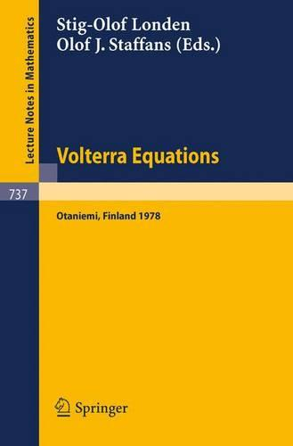Volterra Equations: Proceedings of the Helsinki Symposium on Integral Equations, Otaniemi, Finland, August 11-14, 1978 - Lecture Notes in Mathematics 737 (Paperback)