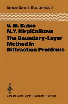 The Boundary-Layer Method in Diffraction Problems - Springer Series in Electronics and Photonics 3 (Hardback)