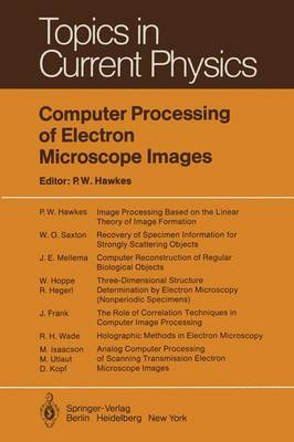Computer Processing of Electron Microscope Images - Topics in Current Physics 13 (Hardback)