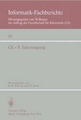 GI - 9. Jahrestagung: Bonn, 1.-5. Oktober 1979 - Informatik-Fachberichte / Subreihe Kunstliche Intelligenz 19 (Paperback)