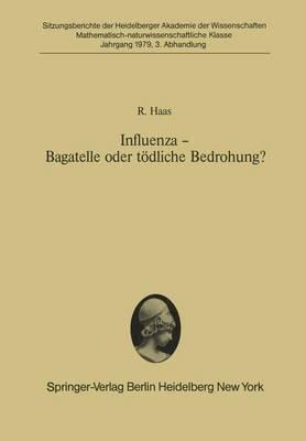 Influenza - Bagatelle oder Todliche Bedrohung? - Sitzungsberichte der Heidelberger Akademie der Wissenschaften 1979/80 / 3 (Paperback)