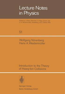Introduction to the Theory of Heavy-Ion Collisions - Lecture Notes in Physics 51 (Paperback)