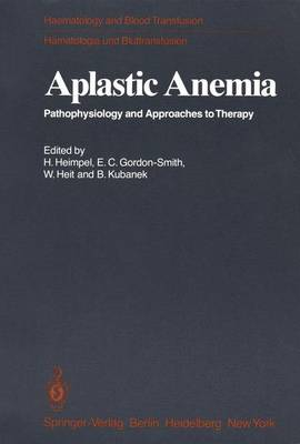 Aplastic Anemia: Pathophysiology and Approaches to Therapy - Haematology and Blood Transfusion   Hamatologie und Bluttransfusion 24 (Paperback)
