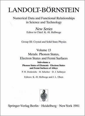 Phonon States of Elements. Electron States and Fermi Surfaces of Alloys / Phononenzustande von Elementen. Elektronenzustande und Fermiflachen von Legierungen - Condensed Matter 13a (Hardback)