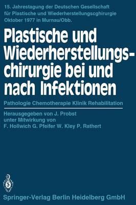 Plastische Und Wiederherstellungschirurgie Bei Und Nach Infektionen: Pathologie Chemotherapie Klinik Rehabilitation - Jahrestagung Der Deutschen Gesellschaft Fa1/4r Plastische Un 15 (Paperback)