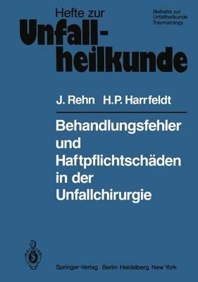 """Behandlungsfehler und Haftpflichtschaden in Der Unfallchirurgie - Hefte zur Zeitschrift  """"Der Unfallchirurg"""" 146 (Paperback)"""