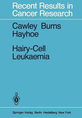 Hairy-Cell Leukaemia - Recent Results in Cancer Research 72 (Hardback)